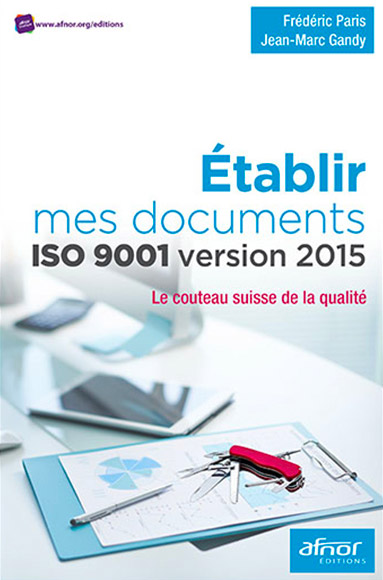 Etablir ses documents ISO 9001:2015 - AFNOR Editions