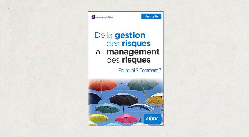 Livre De la gestion des risques au management des risques