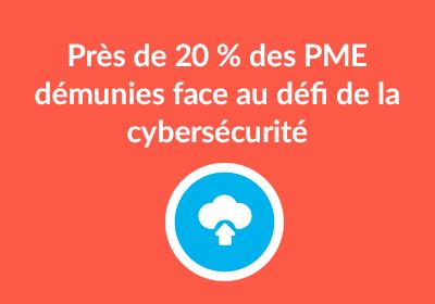 Près de 20 % des PME démunies face au défi de la cybersécurité