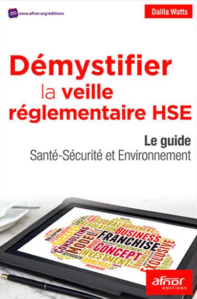 Environnement : Démystifier la veille réglementaire HSE - AFNOR Editions