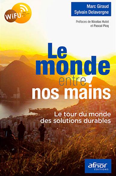 Environnement : le monde entre nos mains - AFNOR Editions