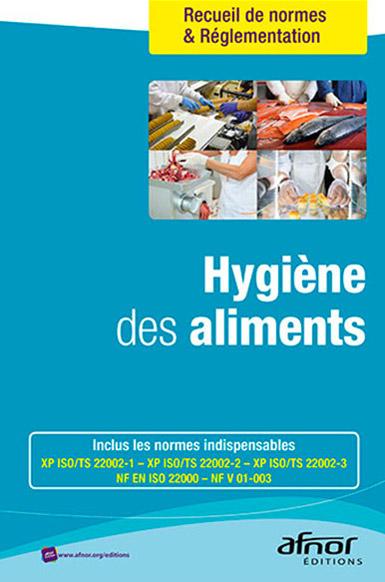 Hygiène des aliments - recueil de normes et réglementation - AFNOR Editions