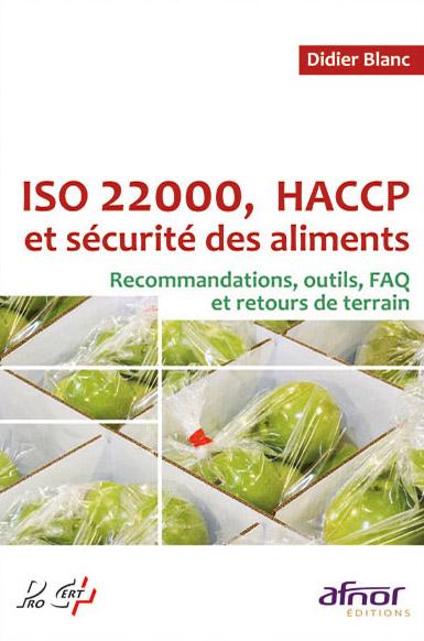 ISO 22000, HACCP et sécurité des aliments - AFNOR Editions
