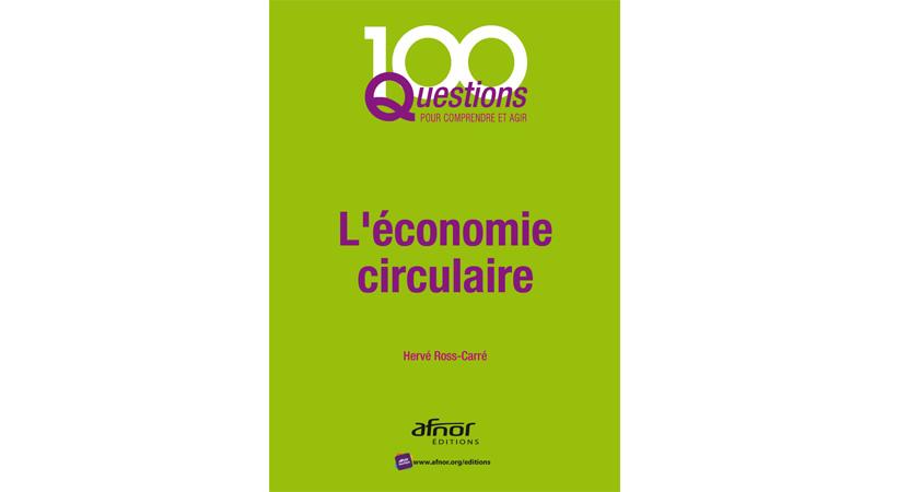 100 questions pour comprendre l'économie circulaire