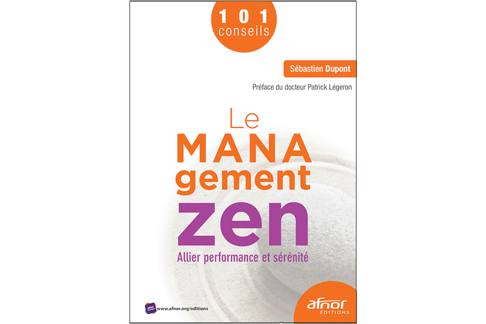 Le management zen - allier performance et sérénité