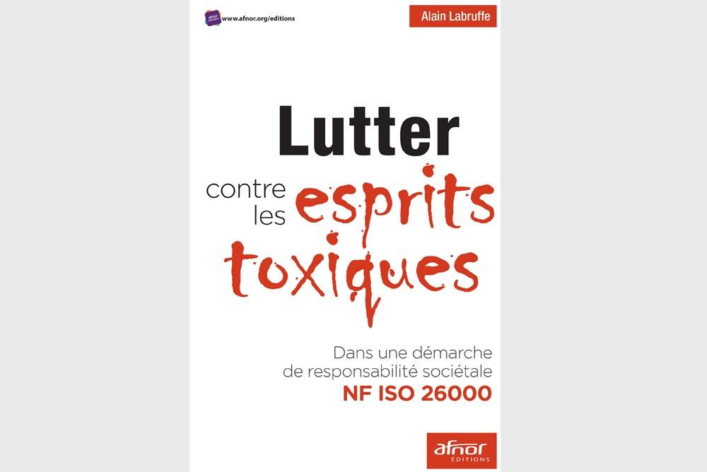 Lutter contre les esprits toxiques d'Alain Labruffe - RSE