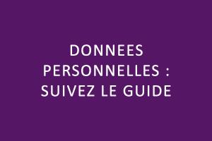Cybersécurité : données personnelles et suivez le guide