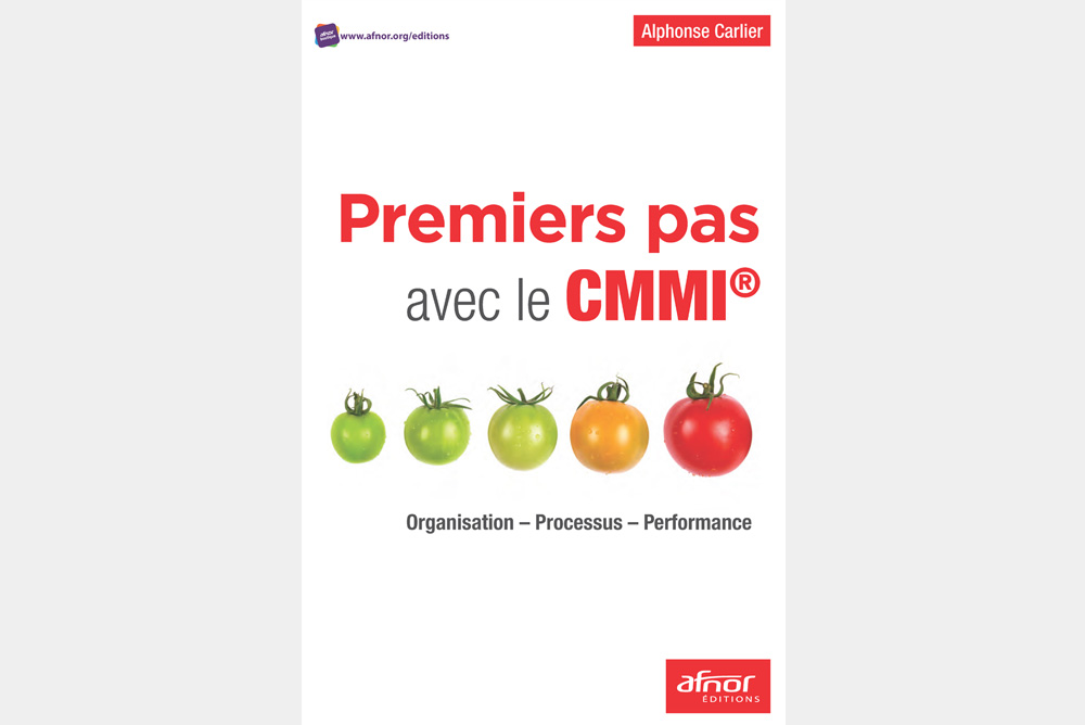 Livre d'Alphonse Carlier sur le CMMI®, Capability Maturity Model Integration