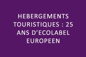 Hébergements touristiques : 25 ans d'Ecolabel européen