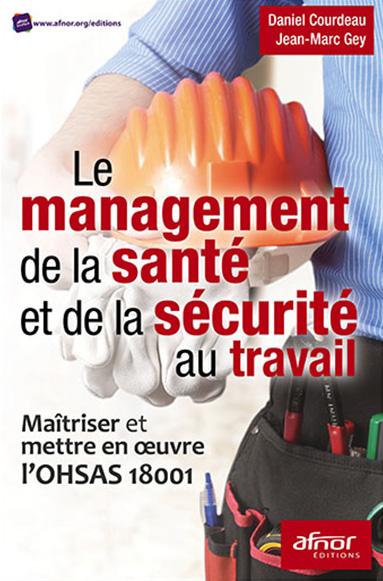 Maîtrise et mise en oeuvre de l'OHSAS 18001 - Management de la santé et de la sécurité au travail