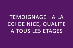 Témoignage : à la CCI de Nice, qualité à tous les étages