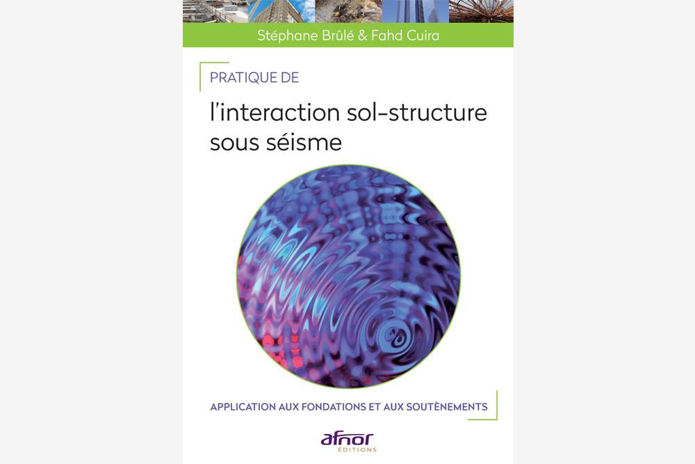 Couverture du livre Pratique de l'interaction sol-structure sous séisme publié par AFNOR Editions