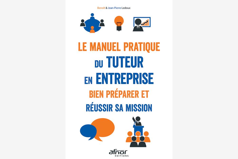 AFNOR Editions publie le manuel pratique du tuteur en entreprise