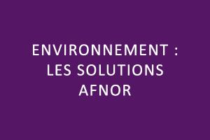 environnement : les solutions afnor