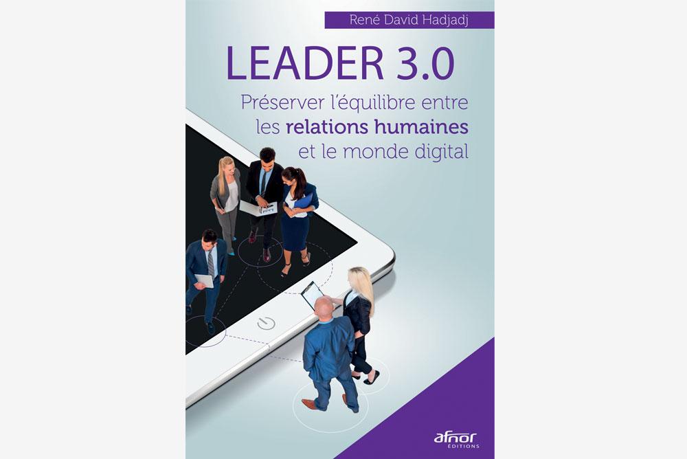 Leader 3.0 - équilibre entre les relations humaines et le monde digital