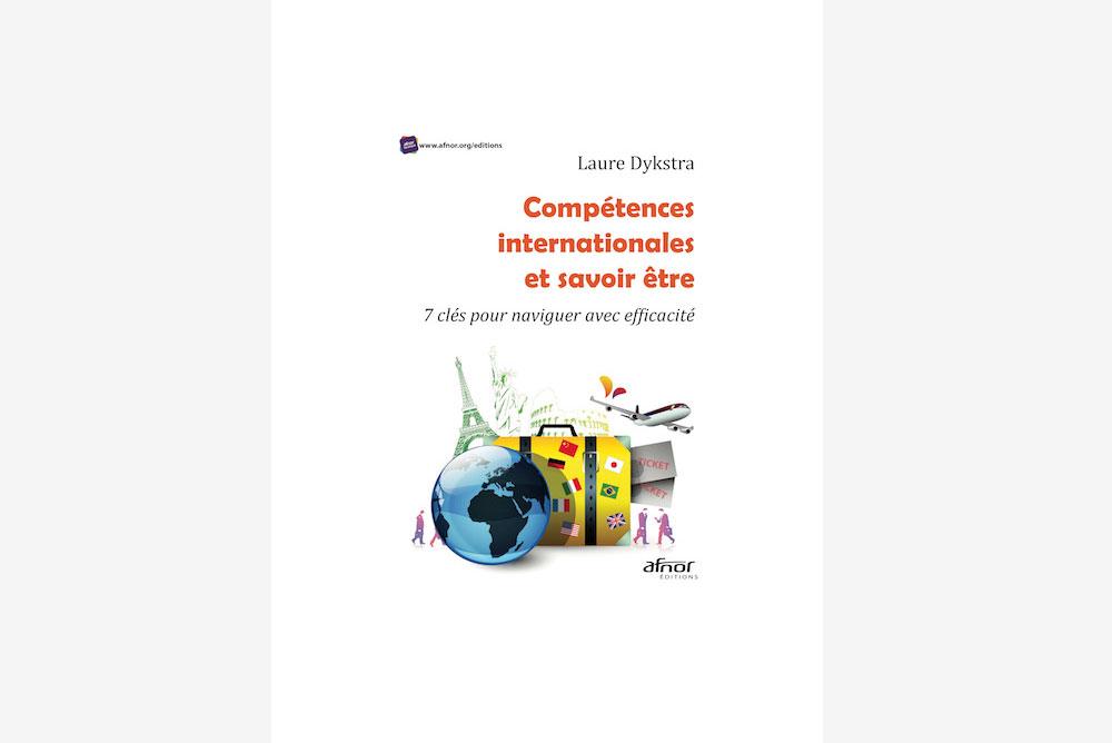 u00ab comp u00e9tences internationales et savoir- u00eatre  u00bb  un nouveau livre afnor editions