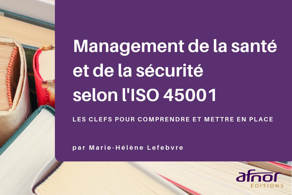 Couverture du livre AFNOR Editions sur le management de la santé et de la sécurité selon l'ISO 45001