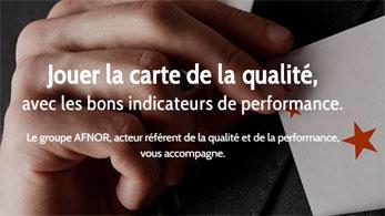 Jouez la carte de la qualité avec les bons indicateurs de performance