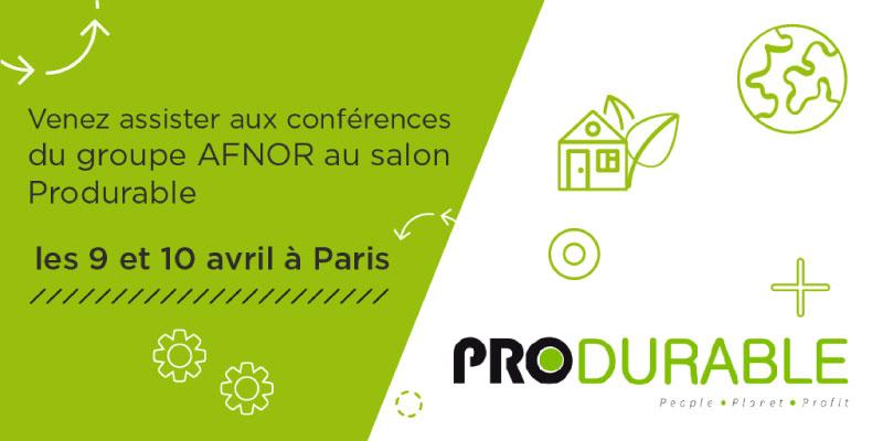 Venez assister aux conférences du groupe AFNOR au salon Produrable